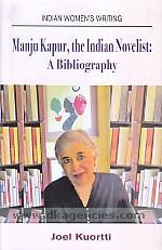 Manju Kapur, the Indian novelist :  a bibliography /
