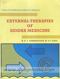External therapies of Siddha medicine :  a comprehensive guide for external therapies in Siddha system of medicine /