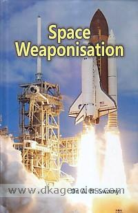 Space weaponisation /