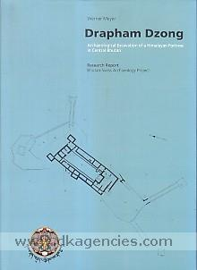 Drapham Dzong :  archaeological excavation of a Himalayan fortress in central Bhutan : research report /