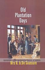 Old plantation days :  being recollections of southern life before the civil war /