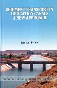Sediment transport in irrigation canals :  a new approach /