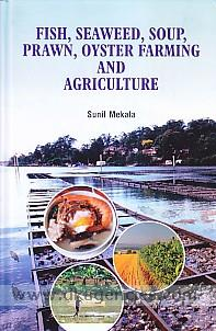 Fish, seaweed, soup, prawn, oyster farming and agriculture /