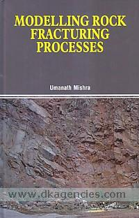 Modelling rock fracturing processes /