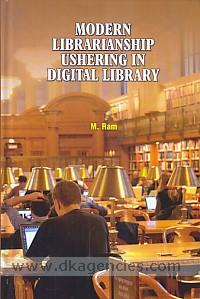 Modern librarianship ushering in digital library /