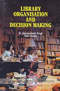 Library organization and decision making /