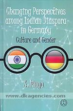 Changing perspectives among Indian diaspora in Germany :  culture and gender /