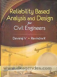 Reliability based analysis and design for civil engineers /