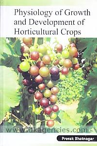 Physiology of growth and development of horticultural crops /