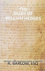 The diary of William Hedges, esq. (afterwards Sir William Hedges), during his agency in Bengal :  as well as on his voyage out and return overland (1681-1687) /