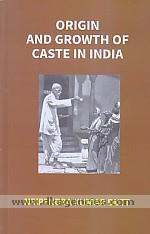 Origin and growth of caste in India /