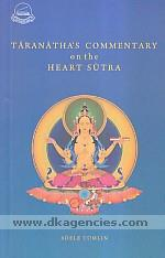 Taranatha's commentary on the Heart sutra :  a study, translation and critical edition /