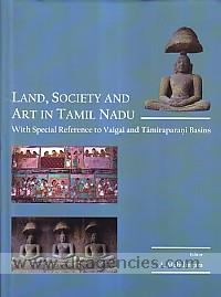 Land, society and art in Tamil Nadu :  with special reference to Vaigai and Tamiraparani basins /