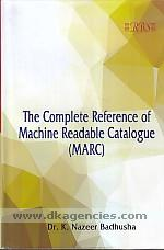 The complete reference of machine readable catalogue (MARC) /