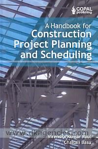 A handbook for construction project planning and scheduling /