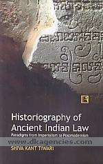 Historiography of ancient Indian law :  paradigms from imperialism to postmodernism /