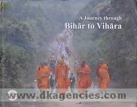 A journey through Bihar to Vihara /