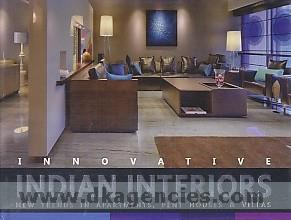 Innovative Indian interiors :  new trends in apartments, pent houses & villas /