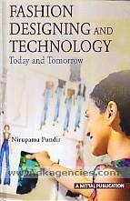 Fashion designing and technology :  today and tomorrow /