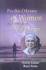 Psychic odyssey of women :  the novels of Manju Kapur /