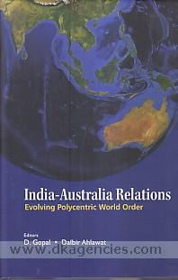 India-Australia relations :  evolving polycentric world order /