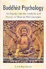 Buddhist psychology :  an inquiry into the analysis and theory of mind in Pali literature /