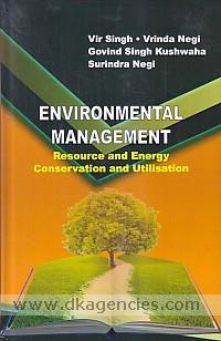 Environmental management :  resource and energy conservation and utilisation /