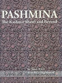 Pashmina :  the Kashmir shawl and beyond /