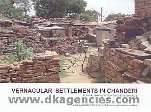 Vernacular settlements in Chanderi :  towards innovation and sustenance : a collaborative study by SPA, Bhopal and SMMCA, Nagpur /