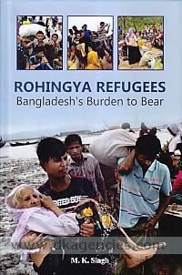 Rohingya refugees :  Bangladesh's burden to bear /