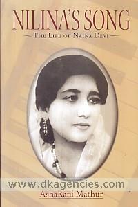 Nilina's song :  the life of Naina Devi /