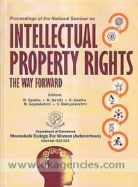 Proceedings of the National Seminar on Intellectual Property Rights, the Way Forward (IPRMCW-2016) /