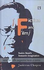Fiction and film :  Ruskin Bond's romantic imagination /