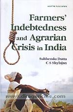 Farmers' indebtedness and agrarian crisis in India :  a study of Telangana /