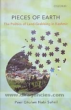 Pieces of earth :  the politics of land-grabbing in Kashmir /