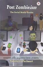 Post zombieism :  the social media hordes! /