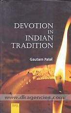Devotion in Indian tradition /