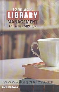 Essentials of library management and administration /