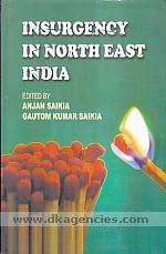 Insurgency in North East India /