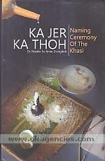 Ka Jer Ka Thoh (naming ceremony) of the Khasi /