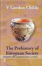 The prehistory of European society /