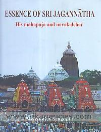 Essence of Sri Jagannatha :  his mahapuja and navakalebar /