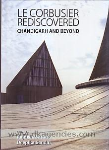 Le Corbusier rediscovered :  Chandigarh and beyond /