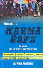 Welcome to karma cafe :  no menus, you are served, what you deserve /