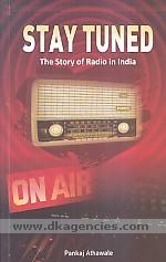 Stay tuned :  the story of radio in India /