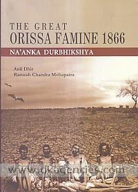 The great Orissa famine 1866 =  Na'anka durbhikshya /