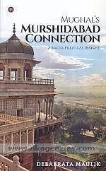 Mughal's Murshidabad connection :  a socio-political insight /