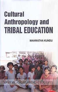 Cultural anthropology and tribal education :  a source-book for teachers and teacher trainers /