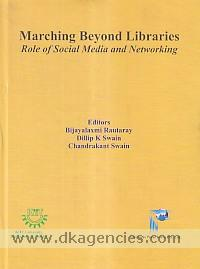 Marching beyond libraries :  role of social media and networking /