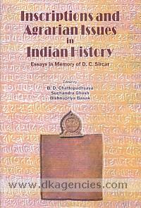 Inscriptions and agrarian issues in Indian history :  essays in memory of D.C. Sircar /